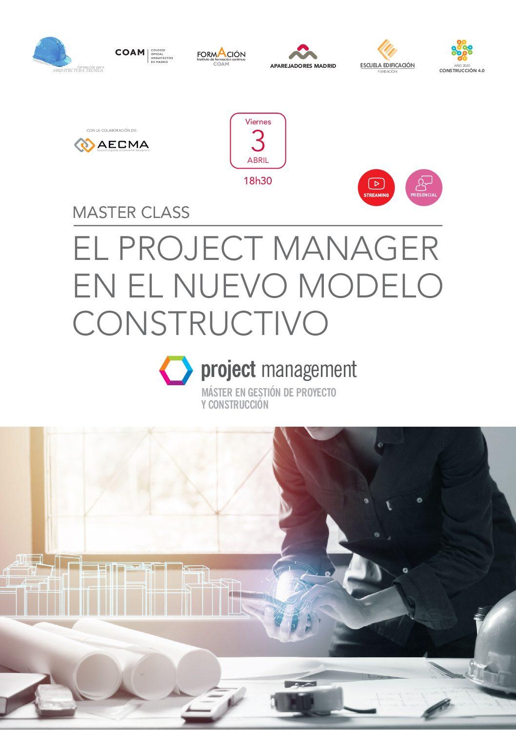 MÁSTER CLASS EL PROJECT MANAGER EN EL NUEVO MODELO CONSTRUCTIVO